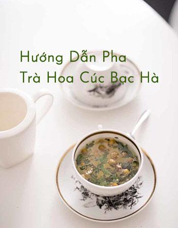 Hướng Dẫn Pha Trà Hoa Cúc Bạc Hà Thơm Ngon Cho Buổi Tối